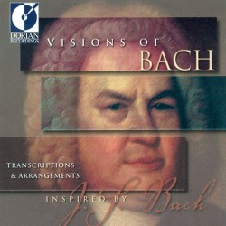 Visions of Bach -...